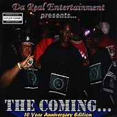 The Coming (10 Year Anniversary Edition) by Da Real Entertainment