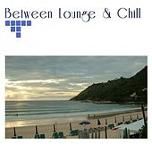 Between Lounge & Chill by Vincenzo Ricca