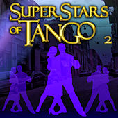 Superstars Of Tango 2 by Various Artists