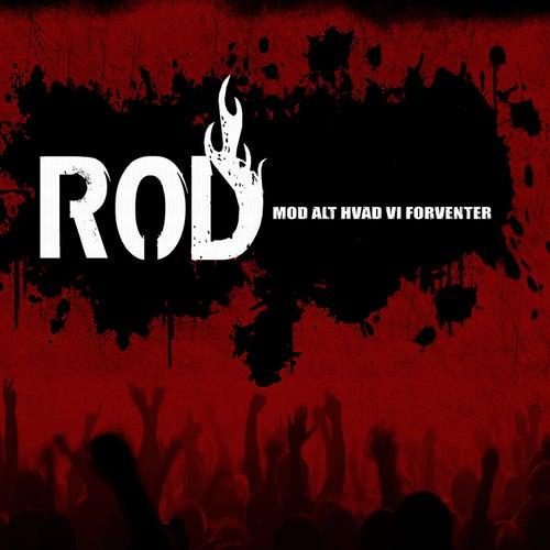 Mod Alt Hvad Vi Forventer by Rod