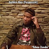 Tchou Zenda by Golden Boy (Fospassin)