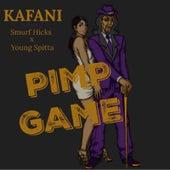 Pimp Game (feat. SMURF HICKS & YOUNG SPITTA) von Kafani