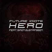 Hero (feat. Simon Gustafsson) by Future Idiots