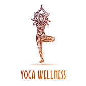 Yoga Wellness von Lullabies for Deep Meditation