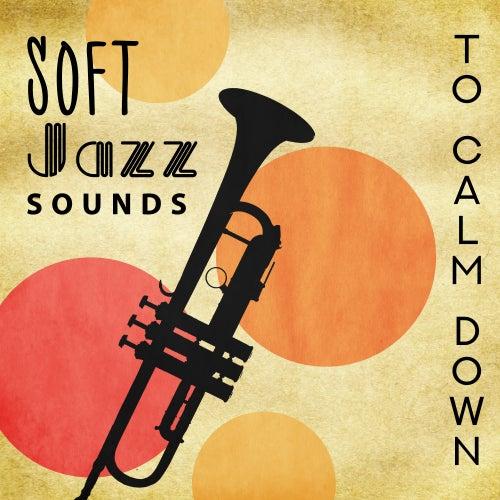 Soft Jazz Sounds to Calm Down de Soft Jazz