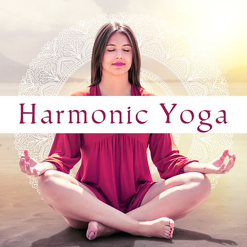 Harmonic Yoga by Yoga Music