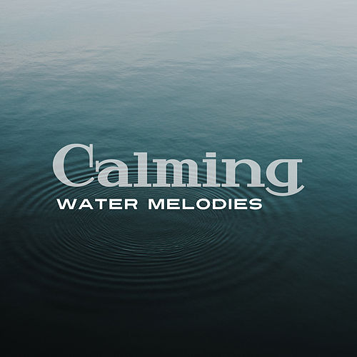 Calming Water Melodies by Echoes of Nature