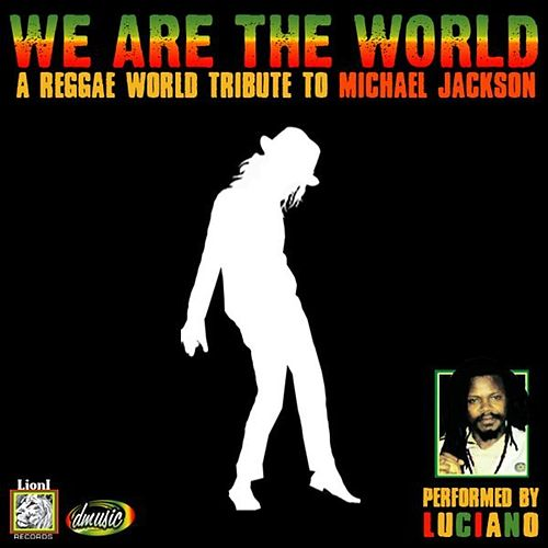 We Are The World, A Reggae World Tribute to Michael Jackson by Luciano