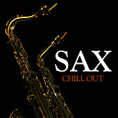 Sax Chill Out by Sax Chill Out