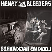 Looking Backwards by Henry & The Bleeders
