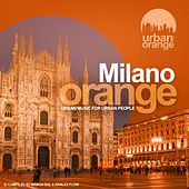 Milano Orange (Urban Soul & Funk Music) (Compiled by Marga Sol & Darles Flow) by Various Artists