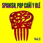 Spanish Pop Cañí y Olé! Vol. 2 by Various Artists