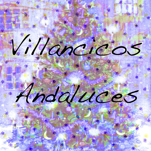 Villancicos Andaluces by Various Artists