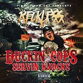Duckin' Cops and Servin' Knocks by Reckless