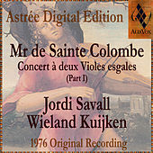 Mr De Sainte Colombe: Concerts À Deux Violes Esgales (Vol. I) by Jordi Savall