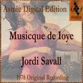 Musicque De Ioye by Jordi Savall