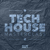 Tech House Masterclass by Various Artists