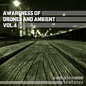 Awareness of Drones and Ambient, Vol. 4 by Various Artists
