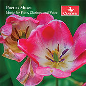 Poet as Muse: Music for Flute, Clarinet & Voice von Various Artists