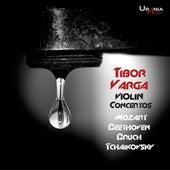 Beethoven, Bruch, Mozart & Tchaikovsky: Violin Concertos von Tibor Varga