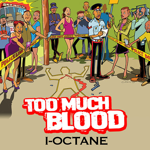 Too Much Blood by I-Octane
