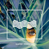 Your Eyes by Shaper