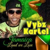 Jamaica Land We Love by VYBZ Kartel