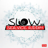 Slow Service Riddim 2018 by Various Artists