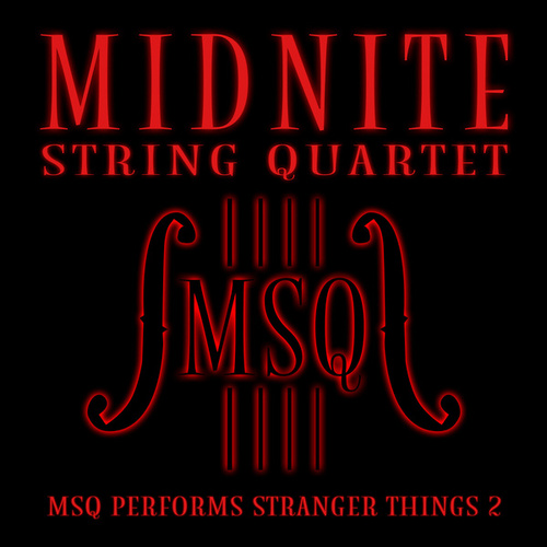 MSQ Performs Stranger Things 2 de Midnite String Quartet