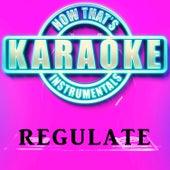 Regulate (Originally Performed by Nate Dogg & Warren G) [Karaoke Version] de Now That's Karaoke Instrumentals