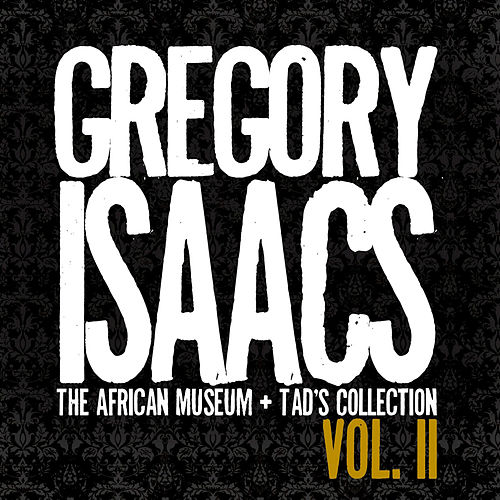 The African Museum / Tad's Collection, Vol. II by Gregory Isaacs