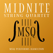 MSQ Performs Hamilton by Midnite String Quartet