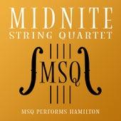 MSQ Performs Hamilton de Midnite String Quartet