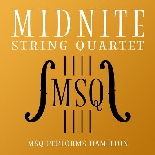MSQ Performs Hamilton by Midnite String Quartet