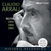 Piano Recitals 1954, 1960 & 1963 by Claudio Arrau