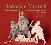 Monteverdi: Clorinda e Tancredi by Various Artists