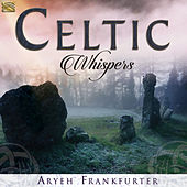 Celtic Whispers by Aryeh Frankfurter