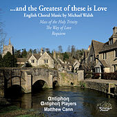Walsh: ...And the Greatest of These Is Love by Various Artists