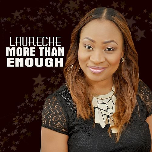 More Than Enough by Laureche