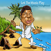 Let the Music Play de Sydney Youngblood