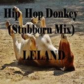 Hip Hop Donkey (Stubborn Mix) by Leland