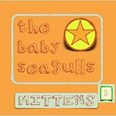 Mittens Season 3 de The Baby Seagulls