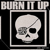 Burn It Up by CRS