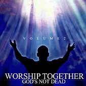 God's Not Dead (Vol. 2) by Worship Together