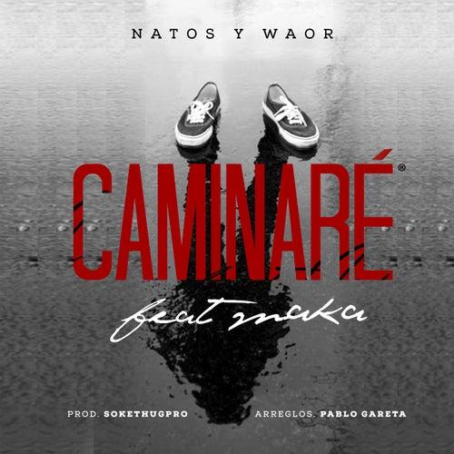 Caminaré de Natos y Waor