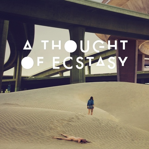 A Thought of Ecstasy (Original Motion Picture Soundtrack) by Various Artists