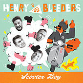 Scooter Boy by Henry & The Bleeders