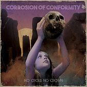 No Cross No Crown de Corrosion of Conformity