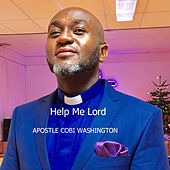 Help Me Lord by Apostle Cobi Washington