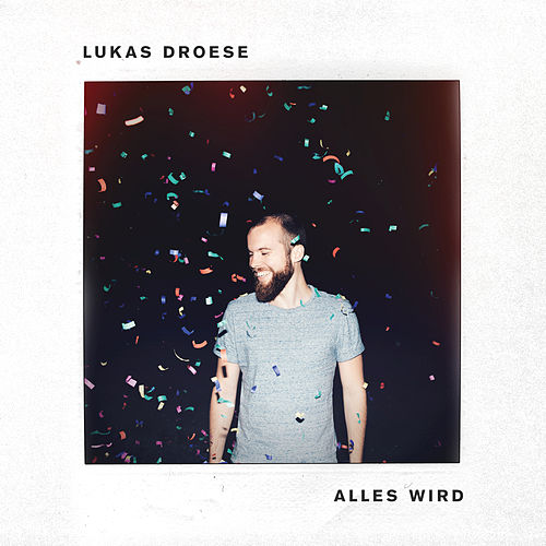 Alles wird von Lukas Droese